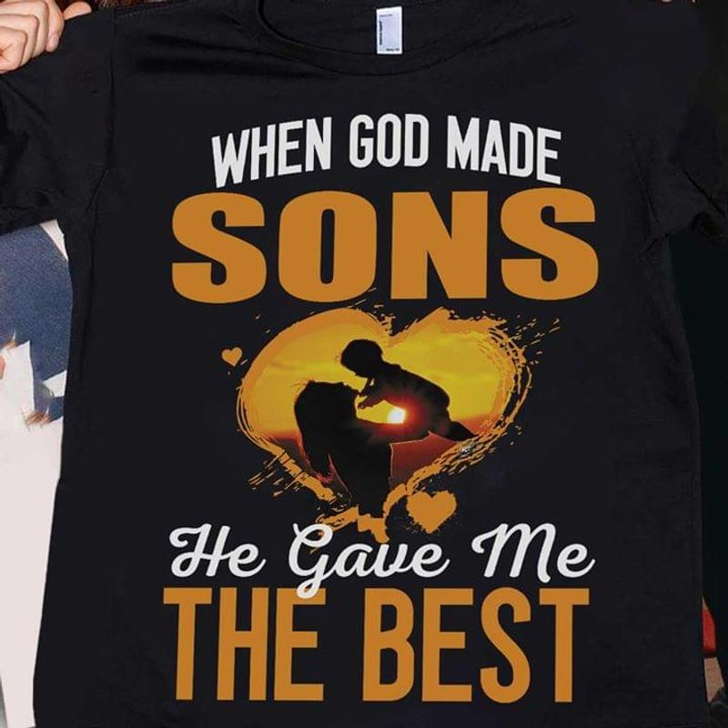 When God Made Sons He Gave Me The Best Black T Shirt Men/ Woman S-6XL Cotton