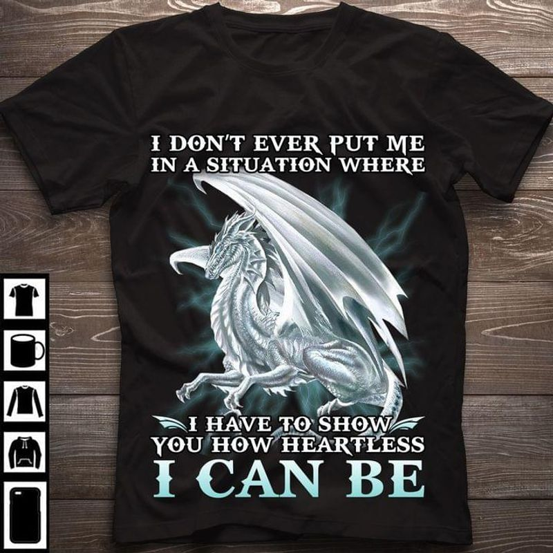 White Dragon I Don't Ever Put Me I Can Be Lovely Dragon Art Dragon Lover Gift Black T Shirt Men And Women S-6XL Cotton