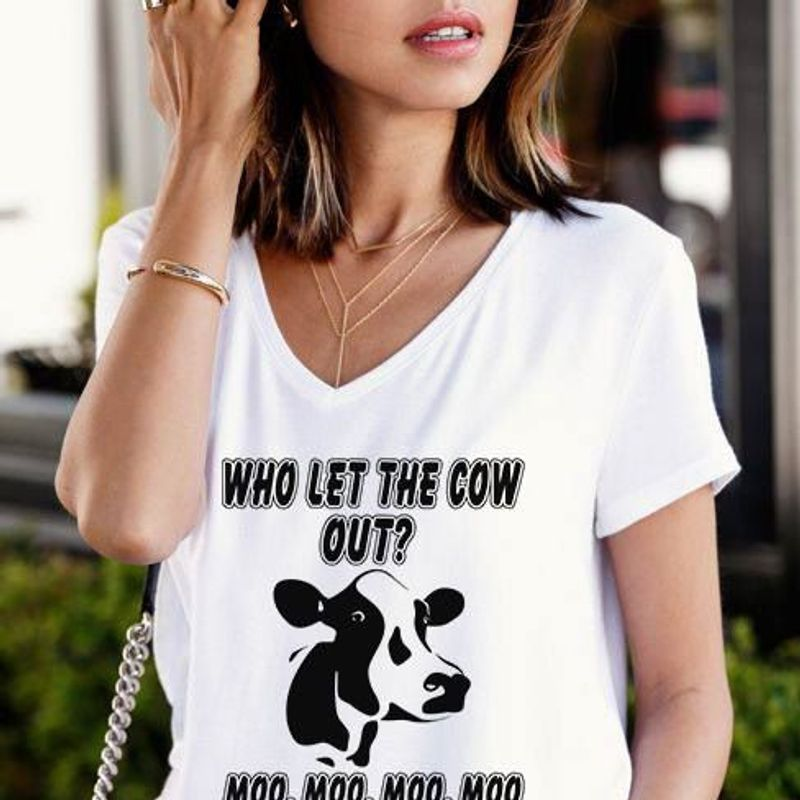 Who Let The Cow Out Moo Moo Moo Moo Tshirt White A2