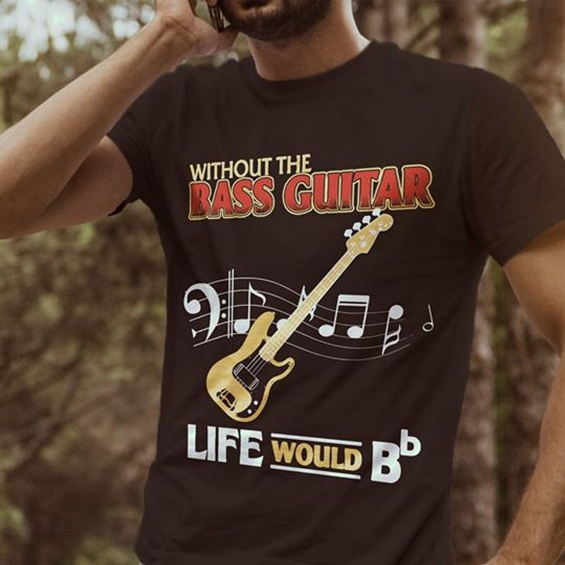 Without Bass Guitar Life World  T-shirt Black B4