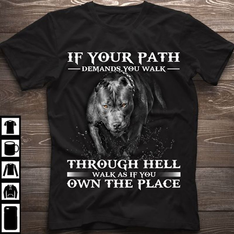 Wolf If Your Path Demands You Walk Through Hell Walk As If You Own The Place T Shirt Black