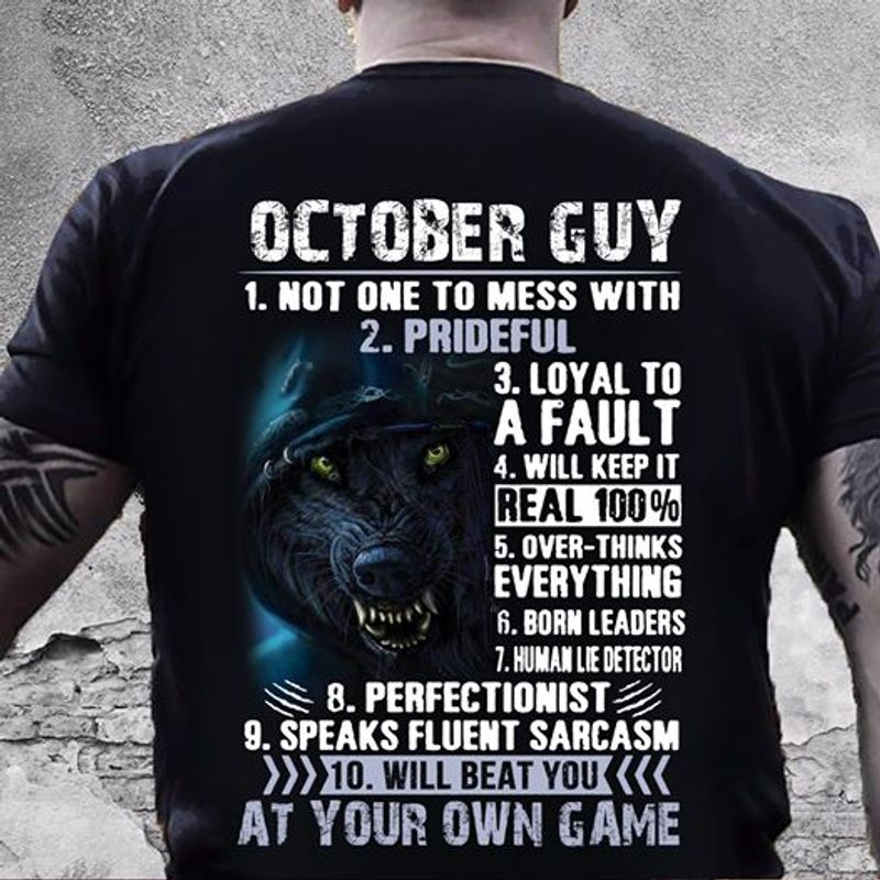 Wolf October Guy Not One To Mess With Loyal To A Fault Will Beat You At Your Own Game T Shirt Black