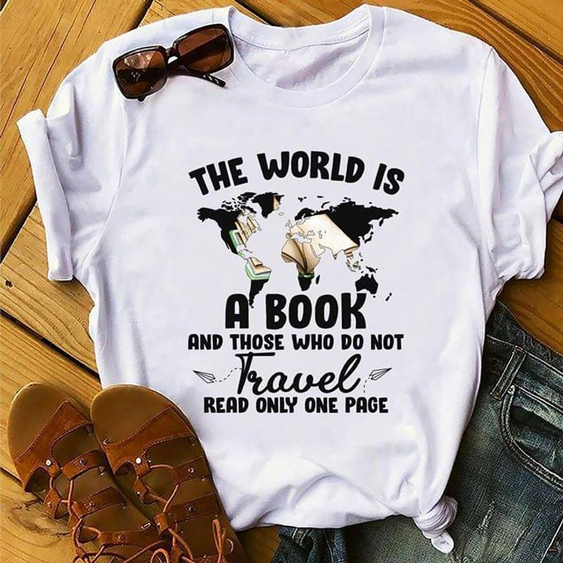 World Map The World Is A Book Quote T Shirt Books Lovers White White T Shirt Men And Women S-6XL Cotton