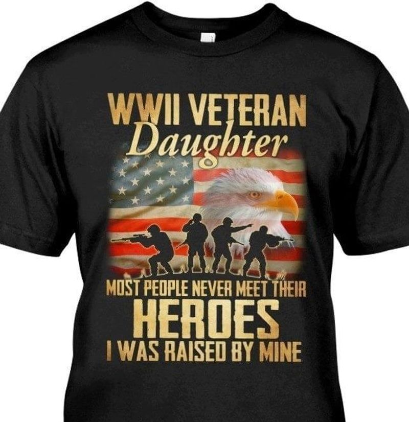 Wwii Veteran Daughter Heroes American Flag 4Th Of July Independence Day Family Gift Black T-Shirt