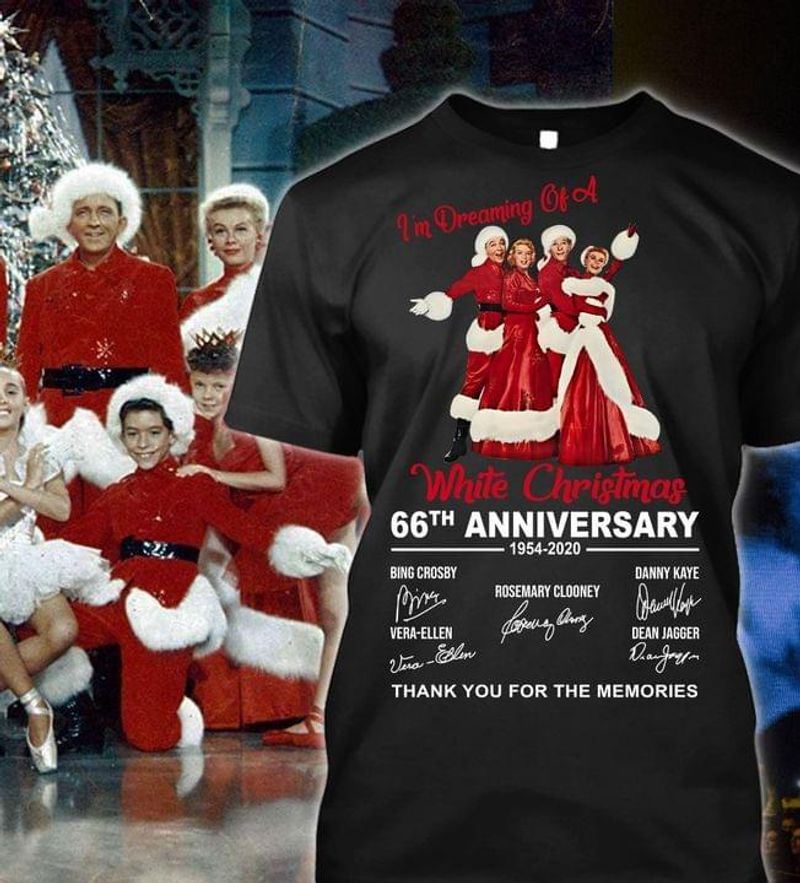 Xmas I'm Dreaming Of A White Christmas 66th Anniversary 1954 2020 Signature Gift Idea Black T Shirt Men And Women S-6XL Cotton