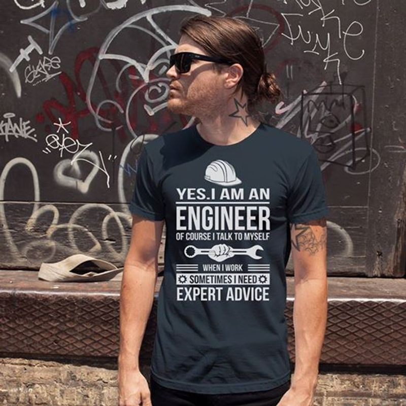 Yes I Am An Engineer Sometimes Need Expert Advice    T-shirt Black B1