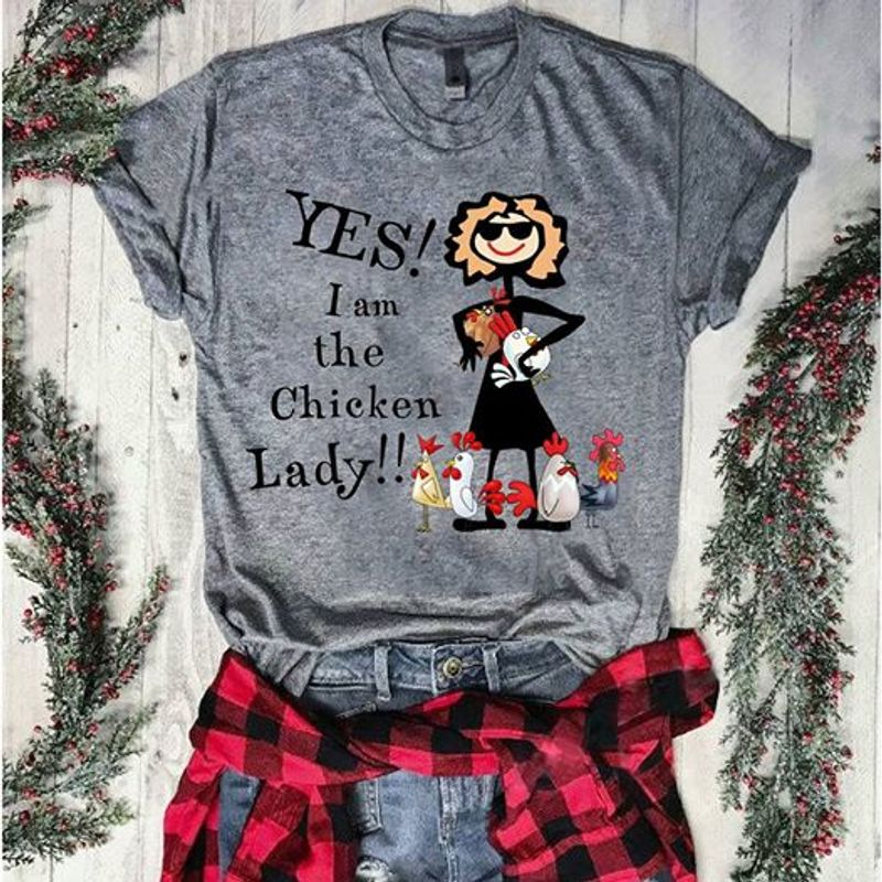 Yes I Am The Chicken Lady T Shirt Grey B1