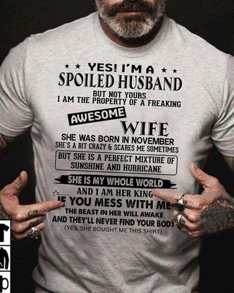 Yes I'm A Spoil Husband She Was Born In November Birthday Gitf Grey T Shirt Men/ Woman S-6XL Cotton