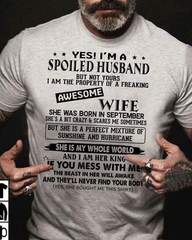 Yes I'm A Spoil Husband She Was Born In September Birthday Gitf Grey T Shirt Men/ Woman S-6XL Cotton