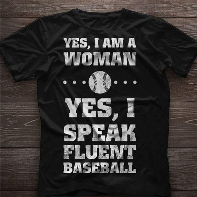 Yes Im A Woman Yes I Speak Fluent Baseball T-shirt Black A5