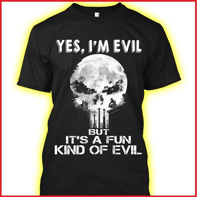 Yes Im Devil Its A Fun Kind Of Evil T-shirt Black A8