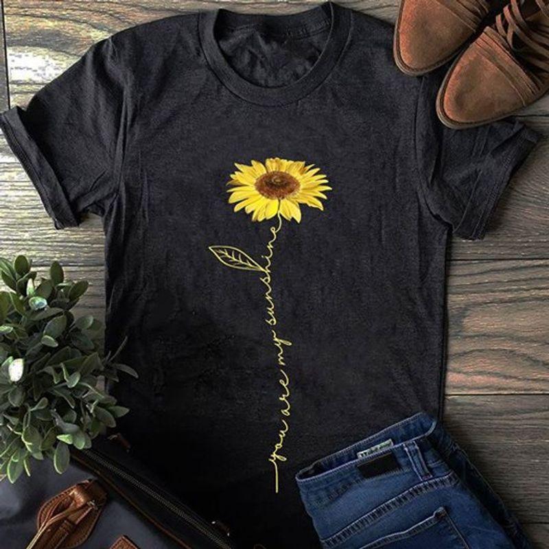 You Are My Sunshine    T-shirt Black B1