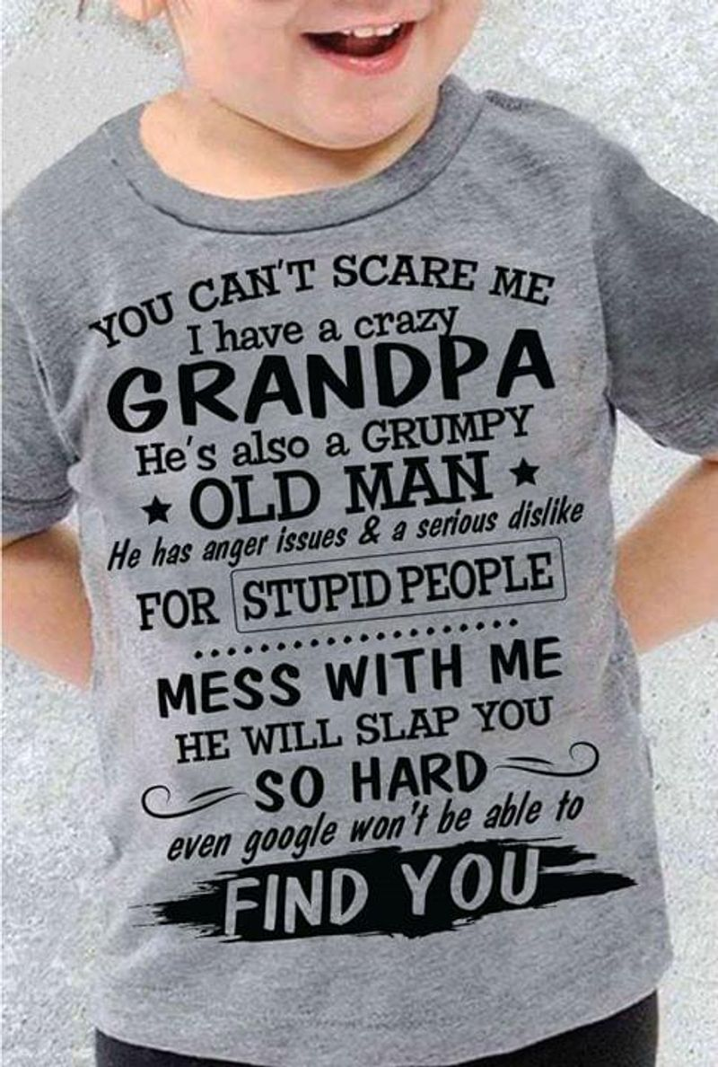 You Cant Scare Me I Have A Crazy Grandpa Shirt Grey