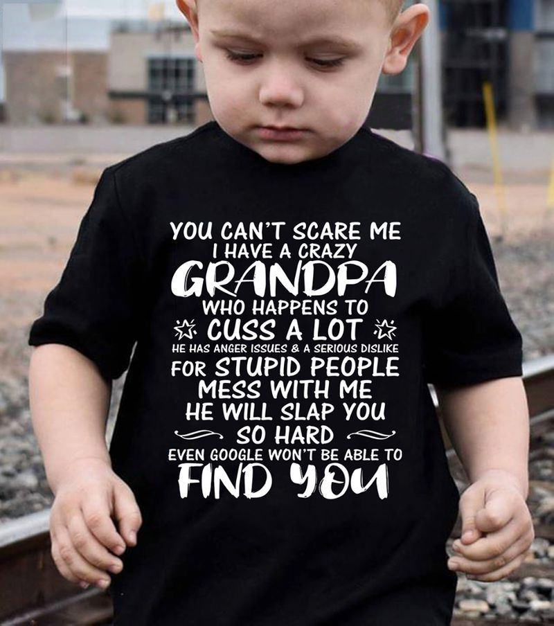You Cant Scare Me I Have A Crazy Grandpa T-shirt Black