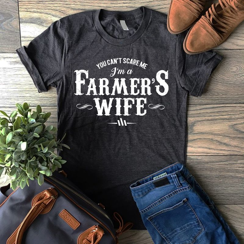 You Cant Scare Me Im A Farmer's Wife T-shirt Black A5