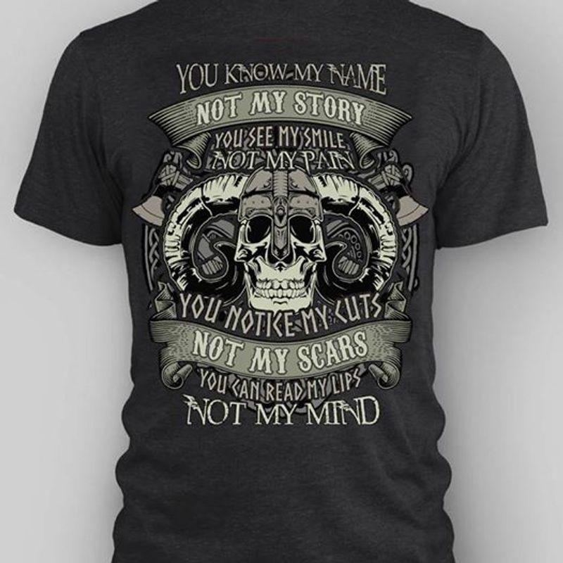 You Know My Name Not My Story Not My Scars You Can Read My Lips Not My Mind  T-shirt Black B1