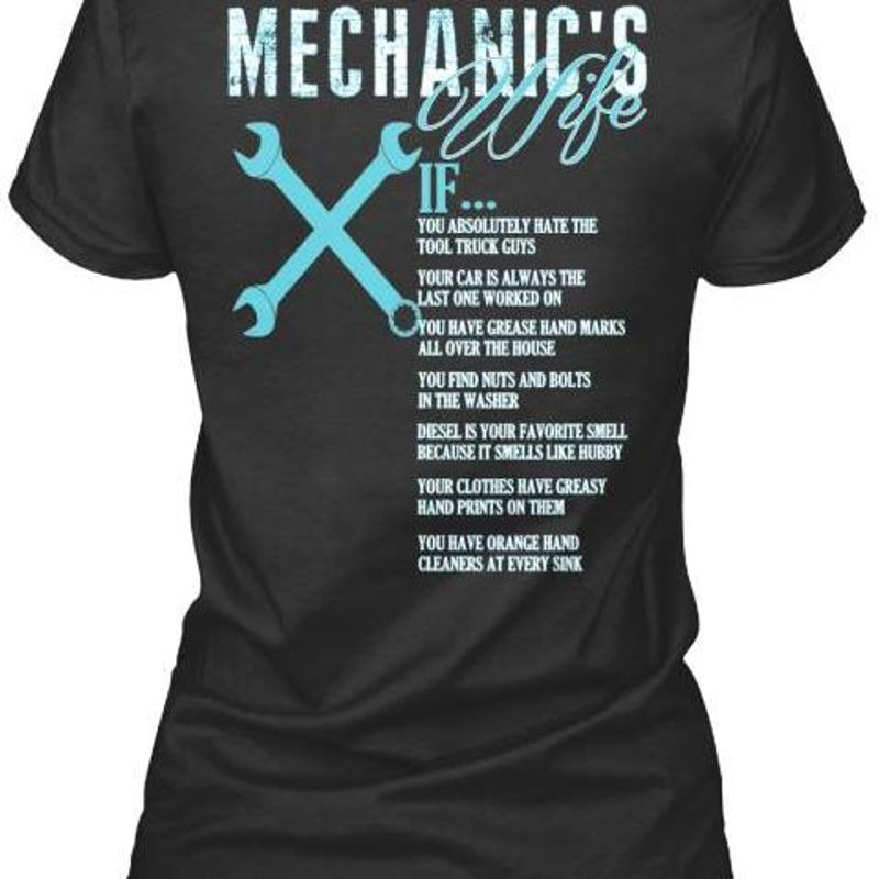 You Might Be A Mechanics Wife If You Absolutely Hate The Tool Truck Guys T Shirt Black A1