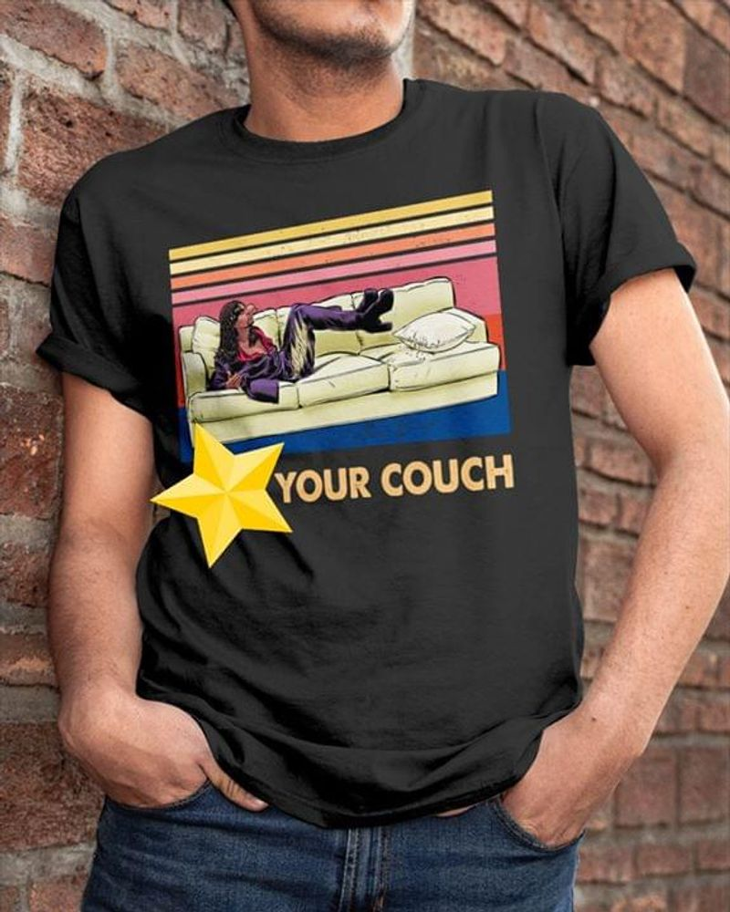 Your Couch Star Person Seating In Sofa Vintage Awesome Gift For Naughty Boy Black T Shirt Men And Women S-6XL Cotton