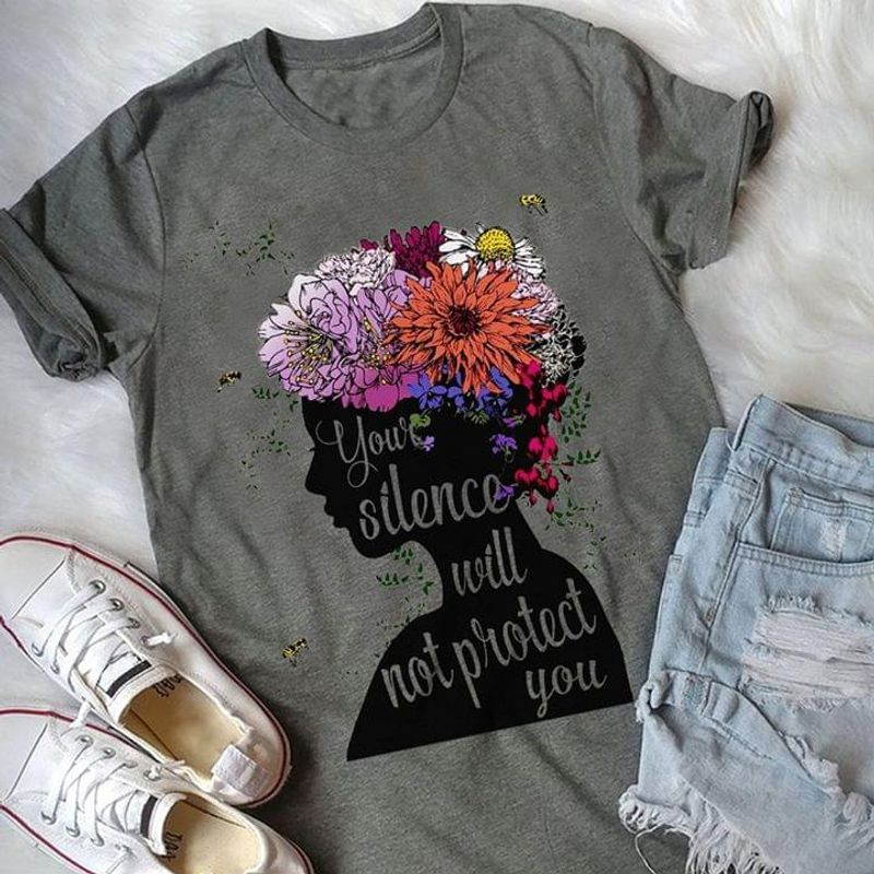 Your Silence Will Not Protect You Women Speak Grey T Shirt Men And Women S-6XL Cotton
