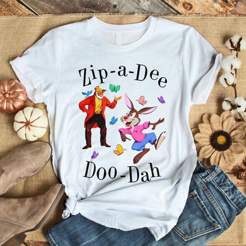 Zip A Dee Doo Dah Disney Splash Mountain Song White T Shirt Men And Women S-6XL Cotton